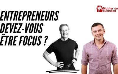 Rester focus, bonne idée ou pas pour un entrepreneur ?