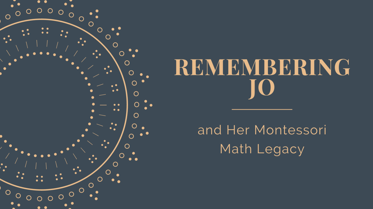 Remembering Jo and Her Montessori Math Legacy