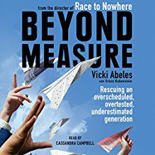 Book Review: Beyond Measure: Rescuing an Overscheduled, Overtested, Underestimated Generation