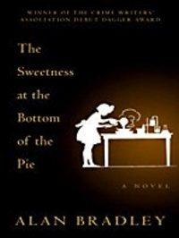Book Review: The Sweetness at the Bottom of the Pie
