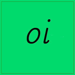 oi – sounds