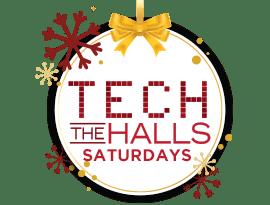 Tech the Halls Saturdays