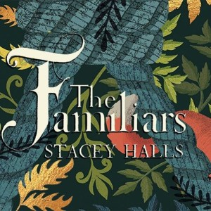 The Familiars Stacey Hall review