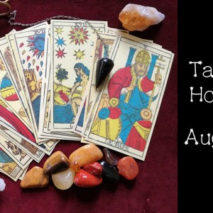 Tarot Horoscopes - August 2020