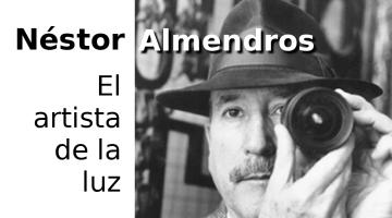 Néstor Almendros: recordando al artista de la luz. Artículo de Josevi Blender