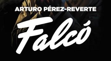 Falcó, de Arturo Pérez Reverte. Narrativa en estado puro. Reseña de Juan Carlos Galán para Revista MoonMagazine.