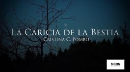 La caricia de la bestia, de Cristina C. Pombo. Espasa, 2017