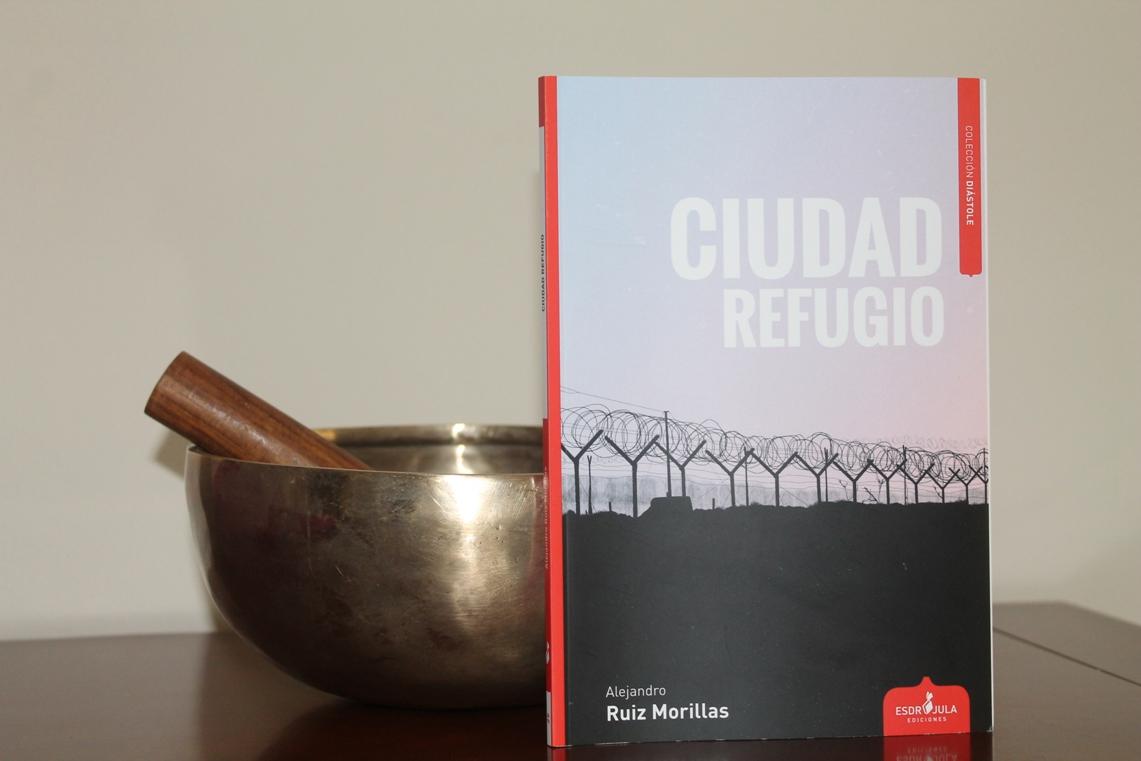 Ciudad Refugio, de Alejandro Ruiz Morillas. Por un mundo sin fronteras