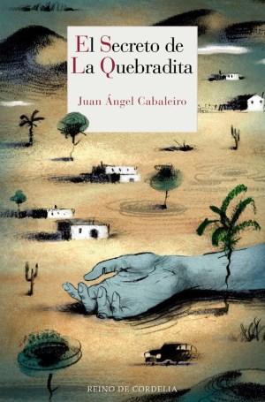 Día del Libro 2018:. Dieciséis novelas recomendadas. El Secreto de La Quebradita.Juan Ángel Cabaleiro