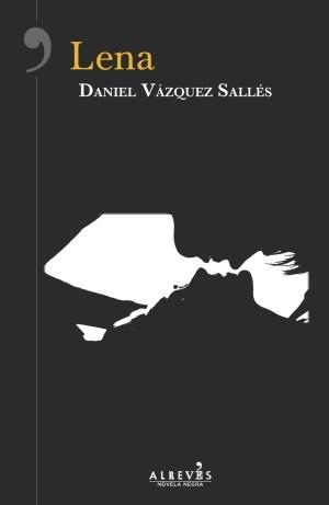 Día del Libro 2018: Dieciséis novelas recomendadas. Lena. Daniel Vázquez Sallés