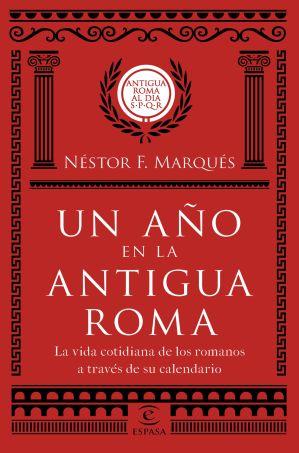 Un año en la antigua Roma, de Néstor F. Marqués