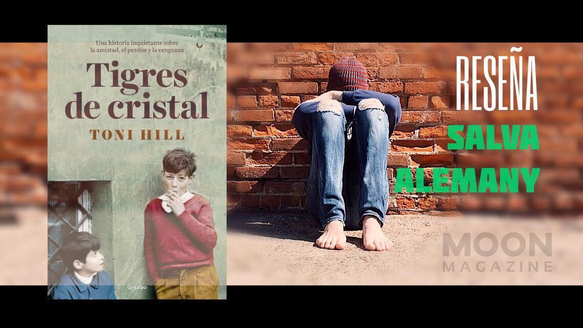 Tigres de cristal, de Toni Hill: un thriller intenso, adictivo y magistralmente resuelto 1