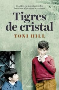 Tigres de cristal, de Toni Hill: un thriller intenso, adictivo y magistralmente resuelto