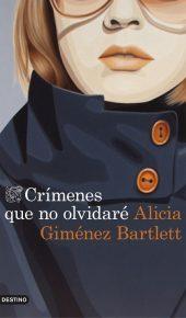 Crímenes que no olvidaré, Alicia Giménez Bartlett: Petra Delicado en nueve variopintos casos 1