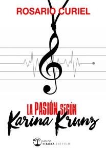 La pasión según Karina Krunz, Rosario Curiel. Música para un descenso al infierno de los recuerdos