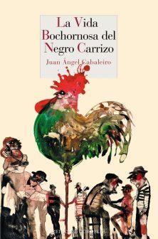 La vida bochornosa del Negro Carrizo, de Juan Ángel Cabaleiro 2