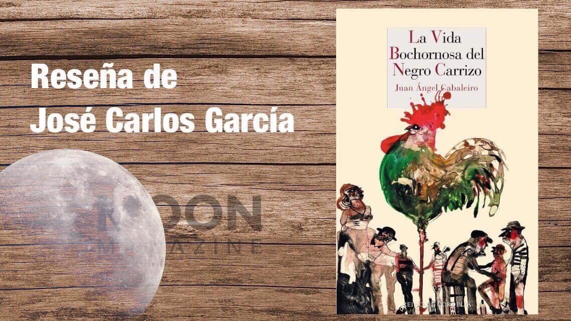 La vida bochornosa del Negro Carrizo, de Juan Ángel Cabaleiro