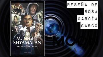 M. Night Shyamalan. El cineasta de cristal: instrucciones para conocer y amar a un director