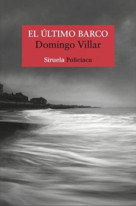 El último barco, de Domingo Villar. La espera ha merecido la pena