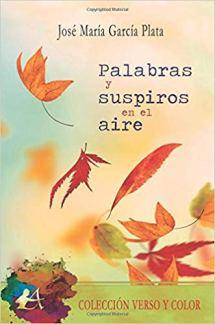 Palabras y suspiros en el aire, José María García Plata
