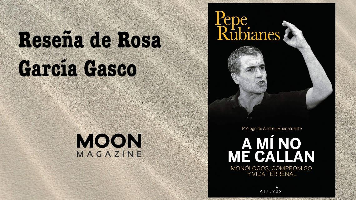 A mí no me callan, de Pepe Rubianes: la heterogénea autobiografía de un artista y de un vividor 2