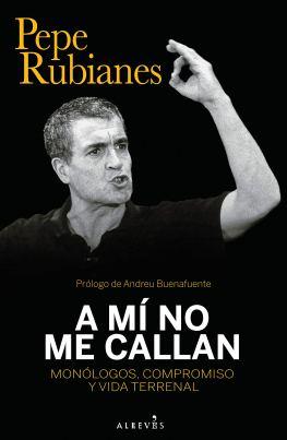 A mí no me callan, de Pepe Rubianes: la heterogénea autobiografía de un artista y de un vividor
