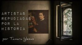 Cinco magníficas artistas repudiadas por la Historia 5