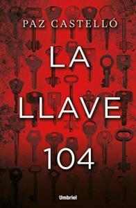 La llave 104, de Paz Castelló 1