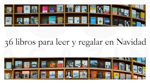 36 libros recomendados para esta Navidad que te sorprenderán