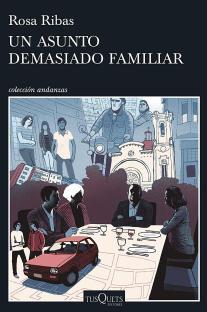 Un asunto demasiado familiar, de Rosa Ribas: una novela de una gran calidad literaria