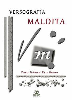 Versografía maldita, de Paco Gómez Escribano: un bautismo de fuego poético para un novelista consagrado