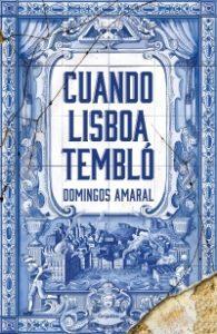 Cuando Lisboa tembló, Domingos Amaral. Algunas de las novedades editoriales de enero 2020 que pueden interesarte 2