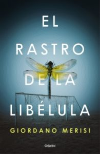 El rastro de la libélula, Giordano Merisi. Algunas de las novedades editoriales de enero 2020 que pueden interesarte 3