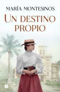 Un destino propio, de María Montesinos