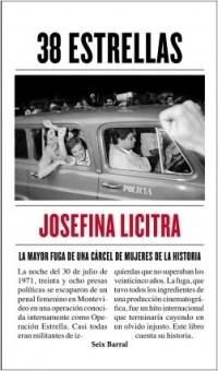 38 Estrellas, de Josefina Licitra: la histórica fuga de las presas tupamaras 1
