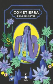 Cometierra, de Dolores Reyes: voz de los muertos, miseria de los vivos