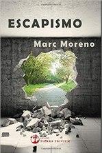Escapismo, de Marc Moreno: Una novela dura que nos hace avergonzarnos