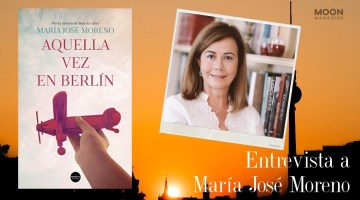María José Moreno: Aquella vez en Berlín es una novela de personajes 1
