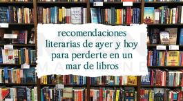 Recomendaciones literarias de ayer y hoy para perderte en un mar de libros 2