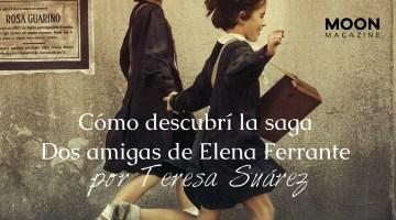 Cómo descubrí la saga Dos amigas de Elena Ferrante  1