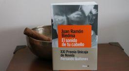 El sonido de tu cabello: Juan Ramón Biedma se supera a sí mismo 1