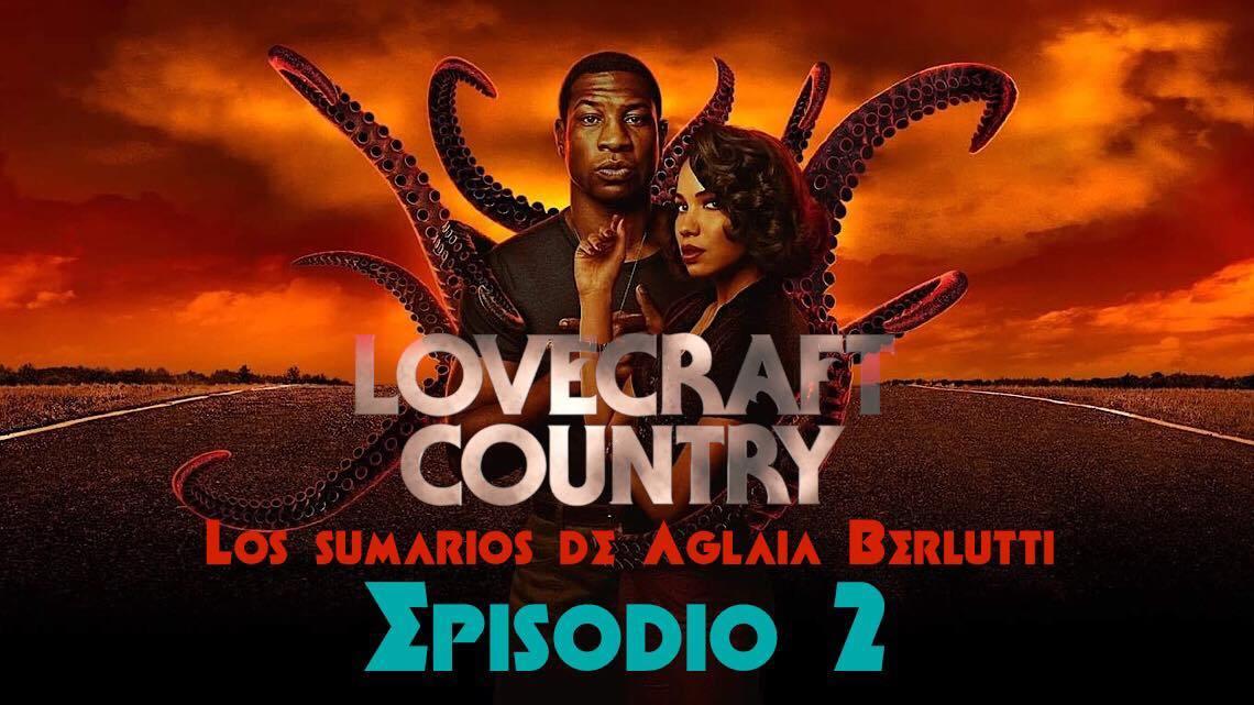 Lovecraft Country (segundo episodio): La mirada inquieta de lo monstruoso. 4