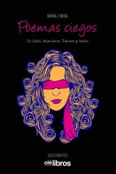 Poemas ciegos. Mª Jesús Mena. Poesía madrileña (IV)