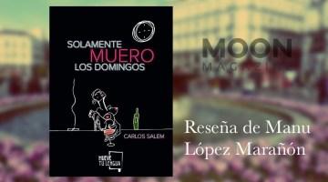 Solamente muero los domingos, de Carlos Salem. Poesía madrileña (V) 1