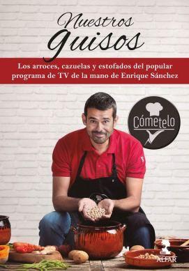 El chef Enrique Sánchez nos habla de su último libro: Nuestros guisos