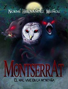 Montserrat: El mal vive en la montaña, de Noemí Hernández Muñoz. Suspense y terror psicológico