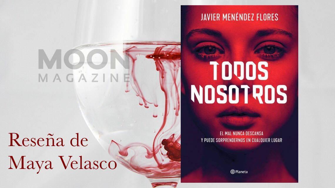 Todos nosotros, de Javier Menéndez Flores: impecable thriller de estilo clásico 1