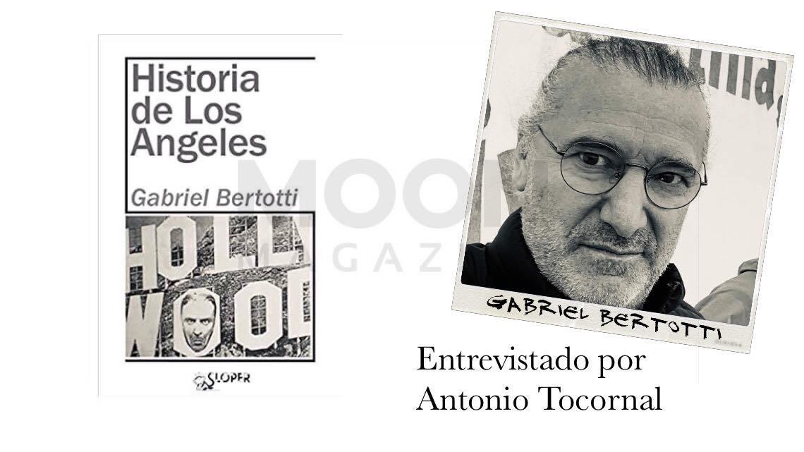 Entrevista: Gabriel Bertotti, autor de Historia de Los Angeles 2
