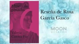 Museo de Pérdidas, de Valeria Correa Fiz: cómo eludir, al menos un poco, la fugacidad 1