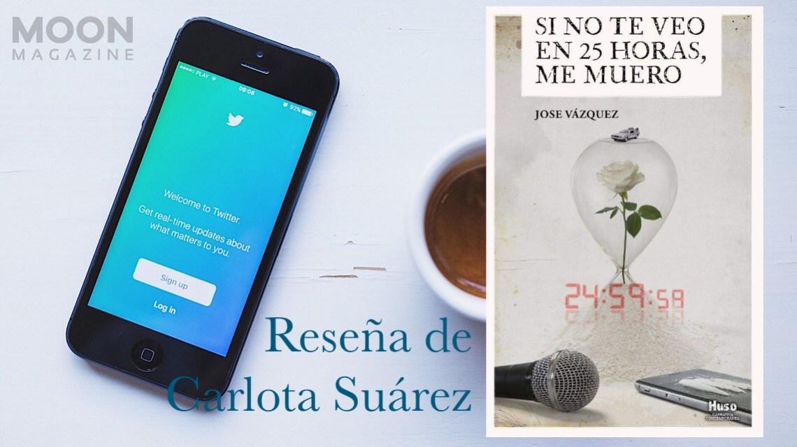 Si no te veo en 25 horas, me muero, de José Vázquez (Huso, 2020) 3